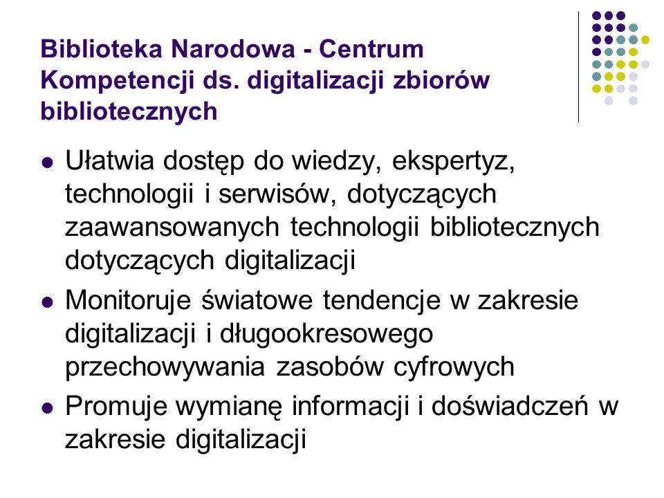 Promuje wymianę informacji i doświadczeń w zakresie digitalizacji
