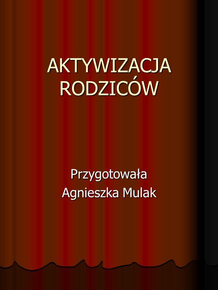Przygotowała Agnieszka Mulak