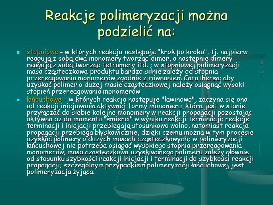 Reakcje polimeryzacji można podzielić na: