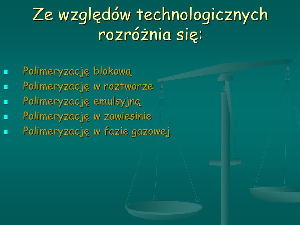Ze względów technologicznych rozróżnia się: