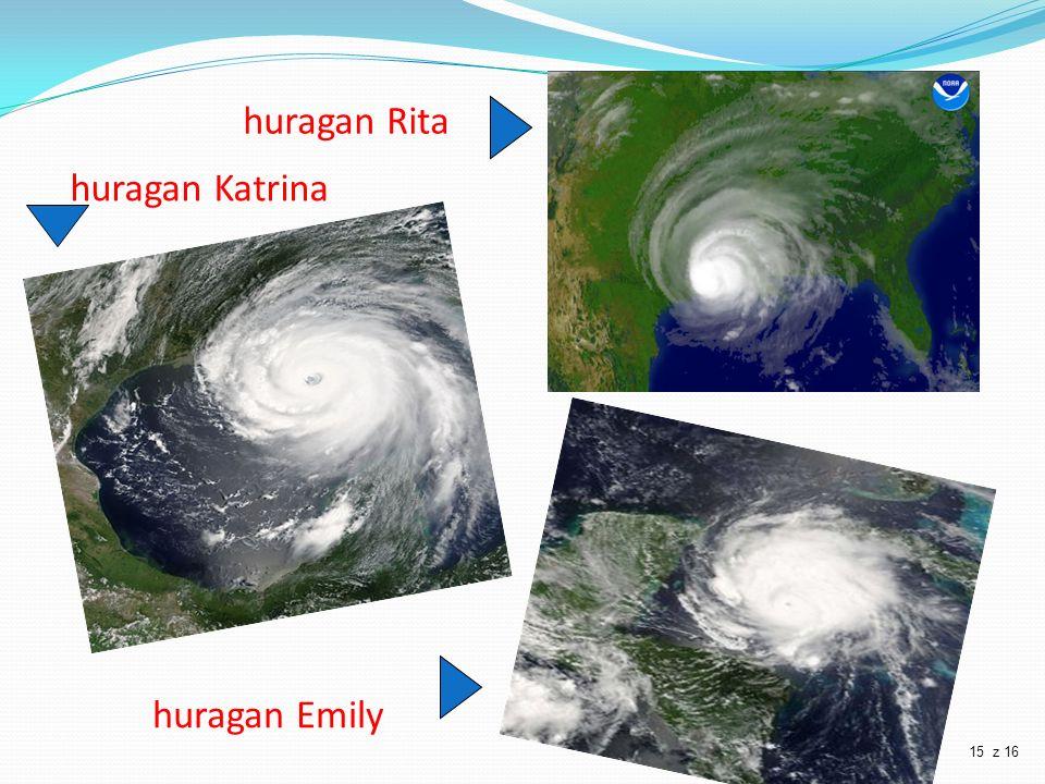 huragan Rita huragan Katrina huragan Emily 15 z 16