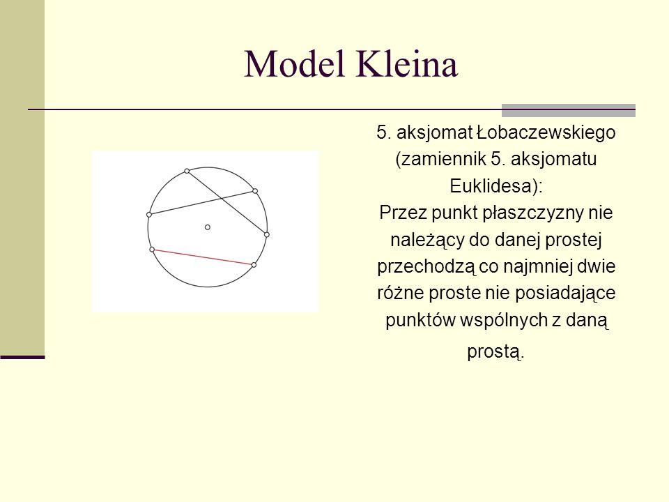 Model Kleina 5. aksjomat Łobaczewskiego (zamiennik 5. aksjomatu