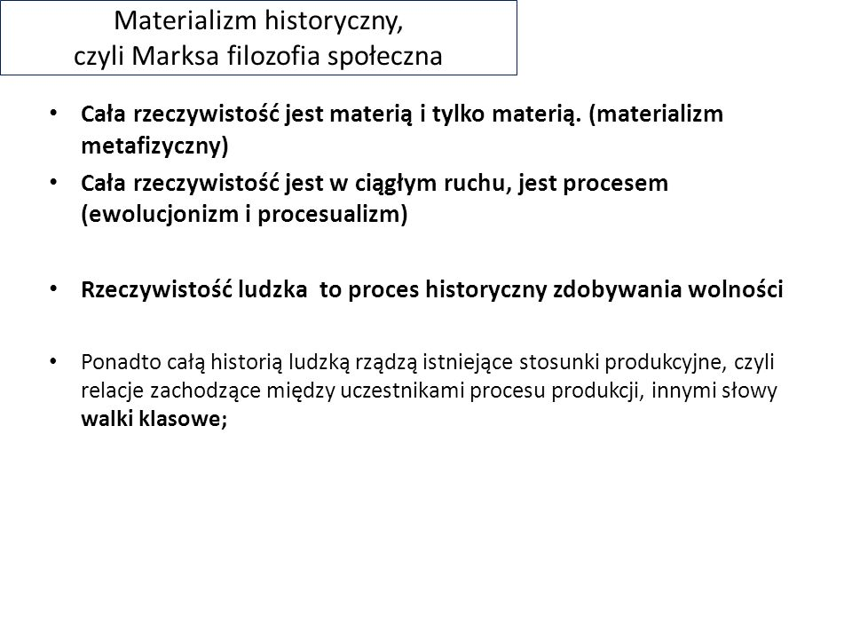 Materializm historyczny, czyli Marksa filozofia społeczna