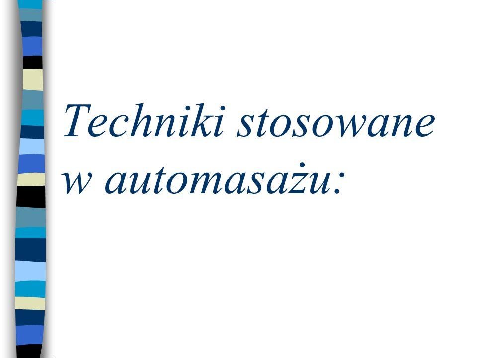 Techniki stosowane w automasażu: