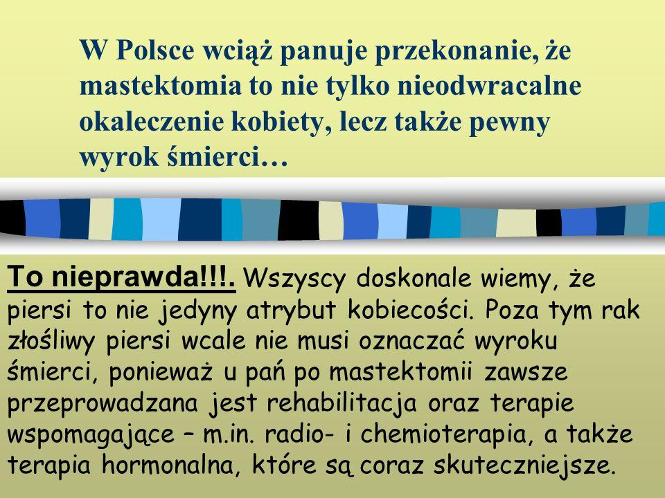 W Polsce wciąż panuje przekonanie, że mastektomia to nie tylko nieodwracalne okaleczenie kobiety, lecz także pewny wyrok śmierci…