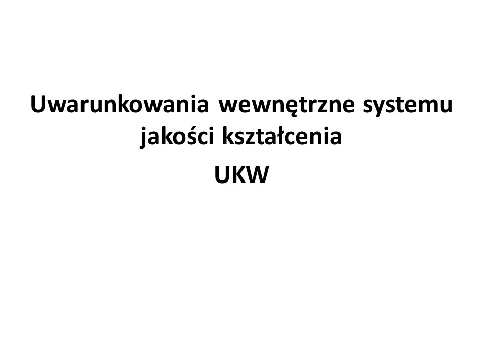 Uwarunkowania wewnętrzne systemu jakości kształcenia