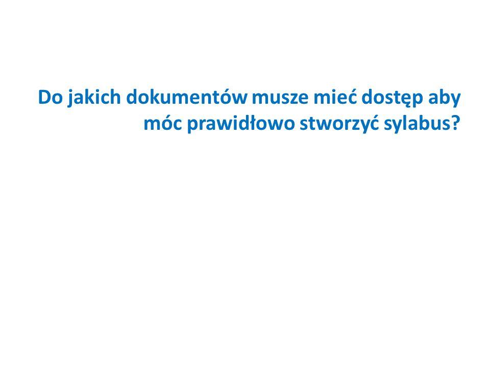 Do jakich dokumentów musze mieć dostęp aby móc prawidłowo stworzyć sylabus