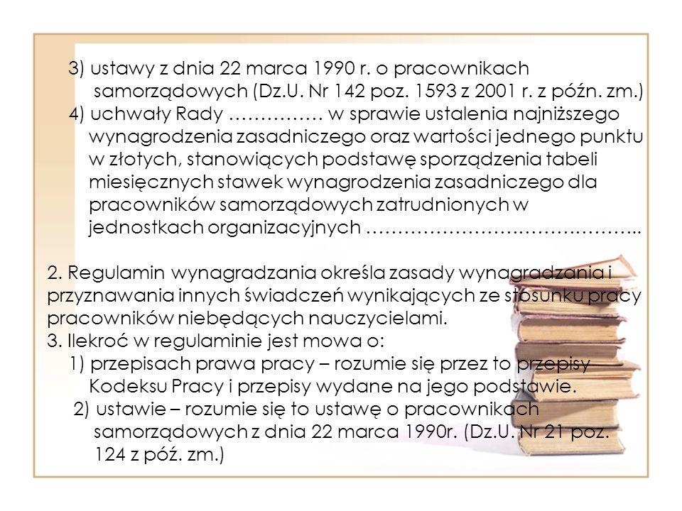 3) ustawy z dnia 22 marca 1990 r. o pracownikach samorządowych (Dz. U