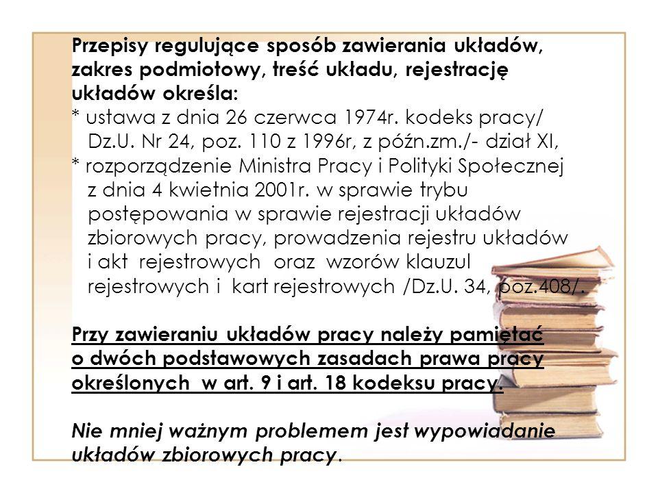 Przepisy regulujące sposób zawierania układów, zakres podmiotowy, treść układu, rejestrację układów określa: * ustawa z dnia 26 czerwca 1974r.