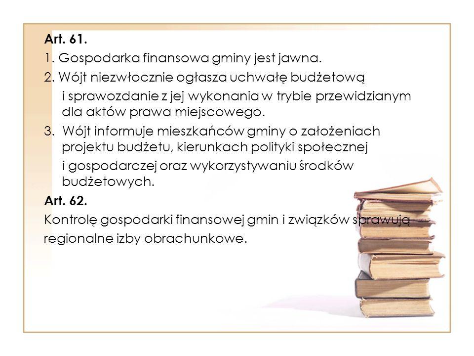 Art. 61. 1. Gospodarka finansowa gminy jest jawna. 2. Wójt niezwłocznie ogłasza uchwałę budżetową.