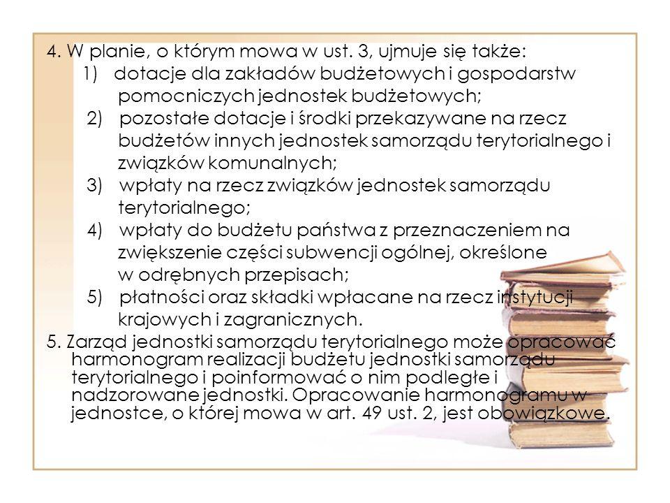 4. W planie, o którym mowa w ust. 3, ujmuje się także: