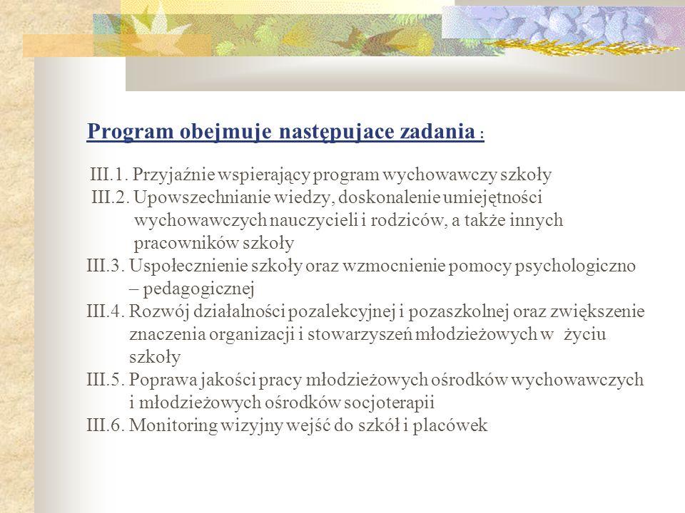 Program obejmuje następujace zadania : III. 1