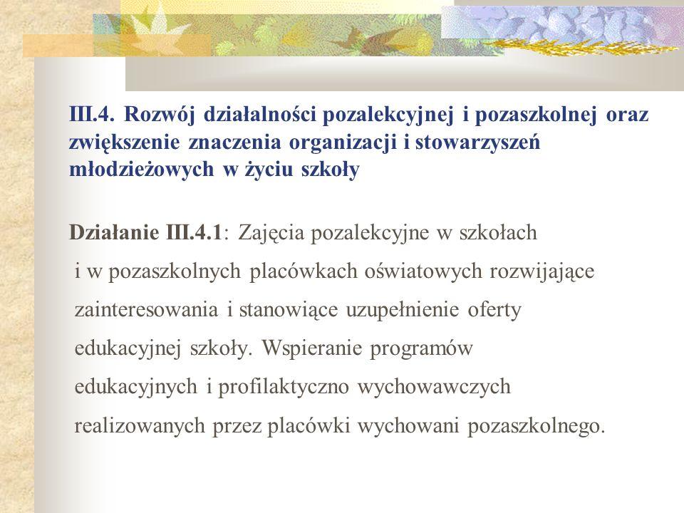 III.4. Rozwój działalności pozalekcyjnej i pozaszkolnej oraz