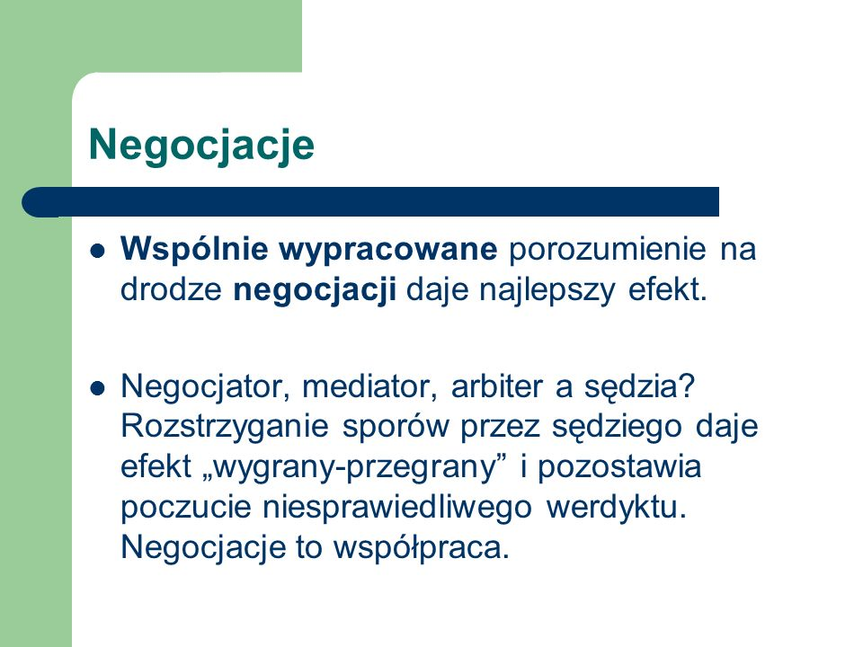 Negocjacje Wspólnie wypracowane porozumienie na drodze negocjacji daje najlepszy efekt.