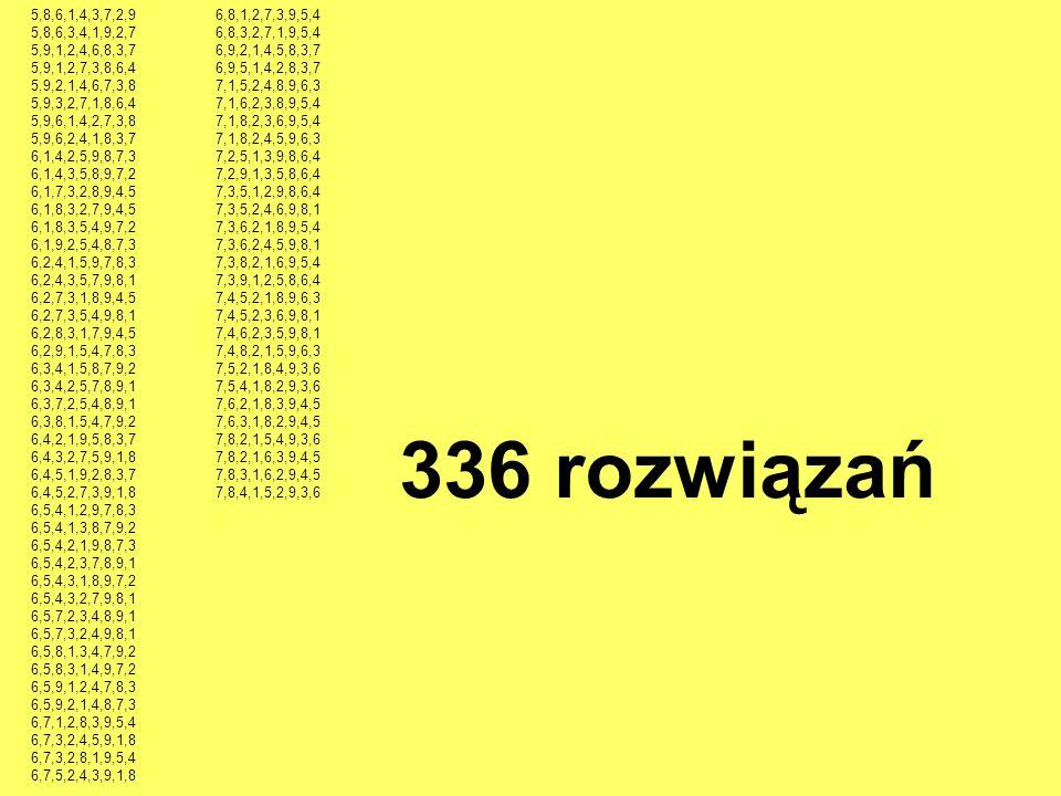 5,8,6,1,4,3,7,2,9 5,8,6,3,4,1,9,2,7. 5,9,1,2,4,6,8,3,7. 5,9,1,2,7,3,8,6,4. 5,9,2,1,4,6,7,3,8. 5,9,3,2,7,1,8,6,4.