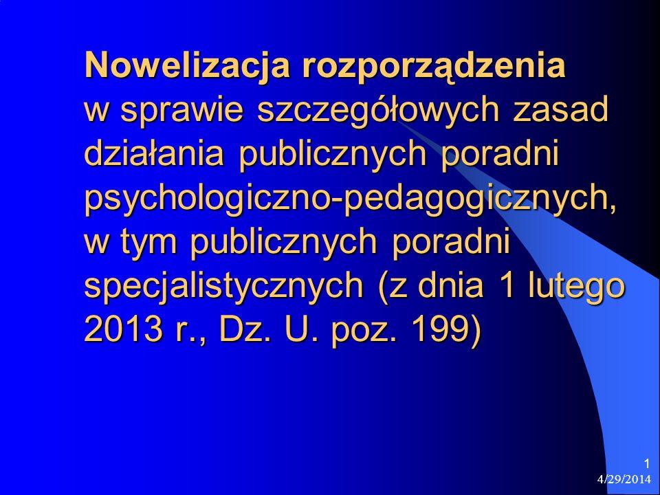 Nowelizacja rozporządzenia w sprawie szczegółowych zasad działania publicznych poradni psychologiczno-pedagogicznych, w tym publicznych poradni specjalistycznych (z dnia 1 lutego 2013 r., Dz. U. poz. 199)