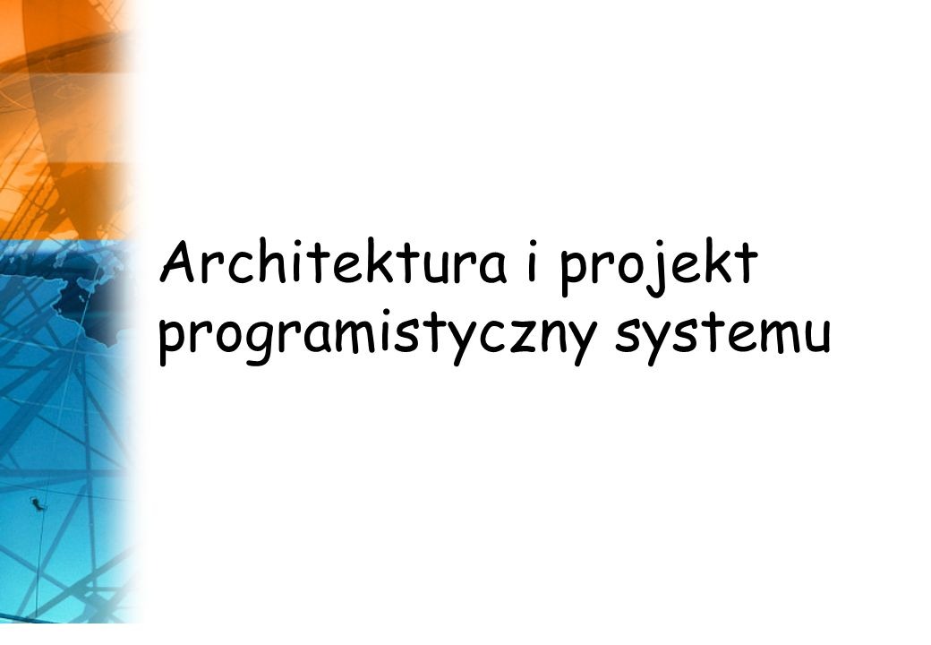 Architektura i projekt programistyczny systemu