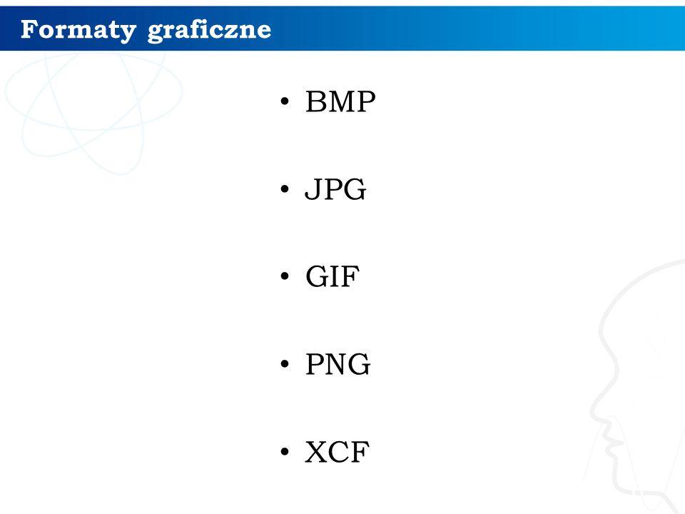 Formaty graficzne BMP JPG GIF PNG XCF
