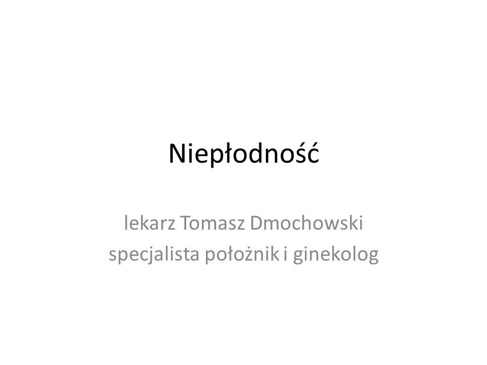 lekarz Tomasz Dmochowski specjalista położnik i ginekolog