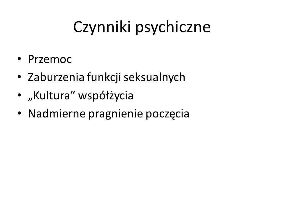 Czynniki psychiczne Przemoc Zaburzenia funkcji seksualnych