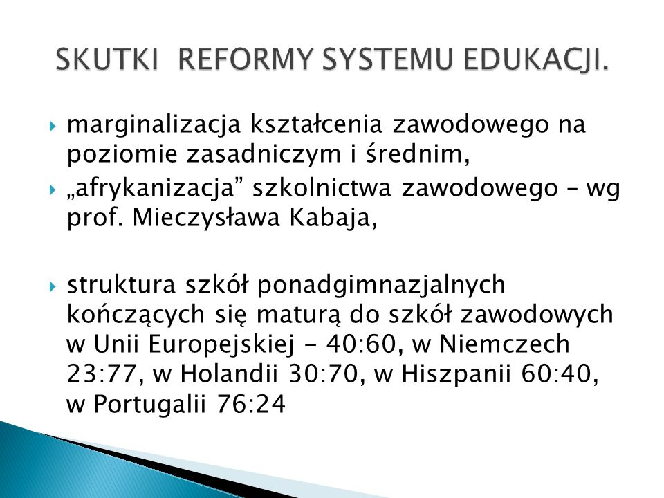 SKUTKI REFORMY SYSTEMU EDUKACJI.