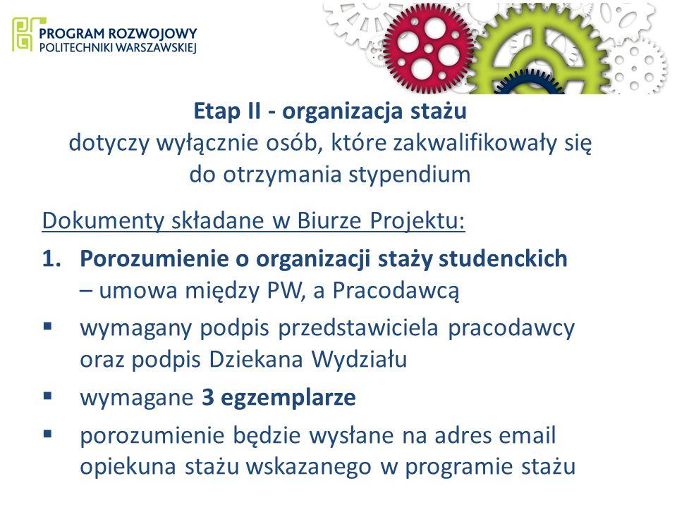 Etap II - organizacja stażu dotyczy wyłącznie osób, które zakwalifikowały się do otrzymania stypendium