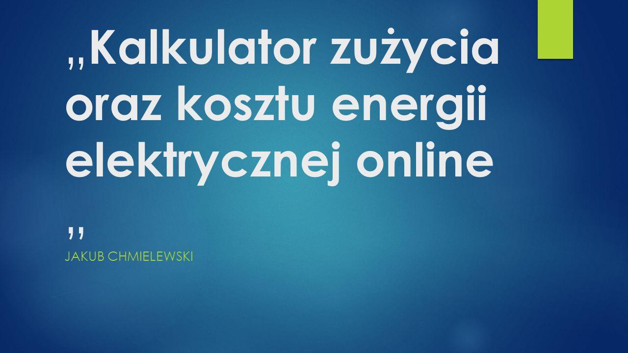 """""""Kalkulator zużycia oraz kosztu energii elektrycznej online """""""