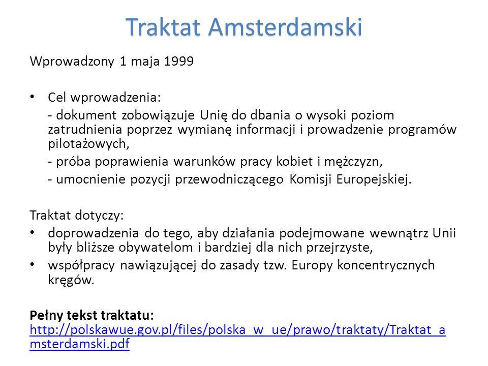 Traktat Amsterdamski Wprowadzony 1 maja 1999 Cel wprowadzenia: