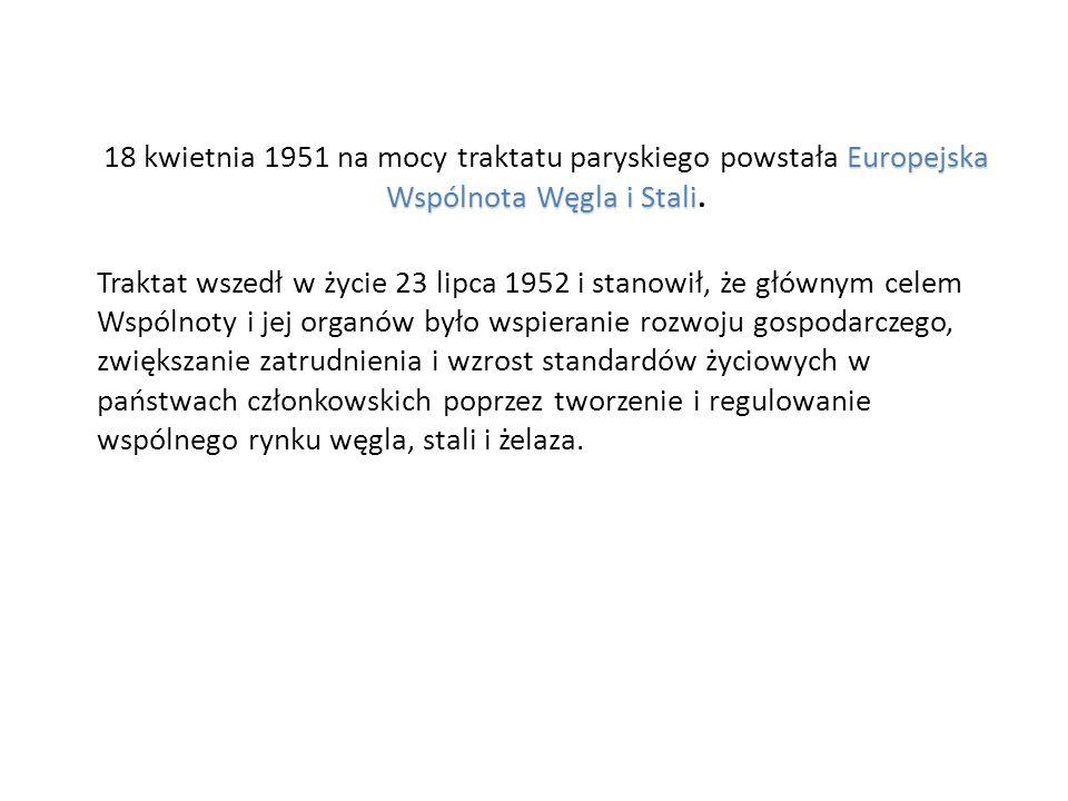 18 kwietnia 1951 na mocy traktatu paryskiego powstała Europejska Wspólnota Węgla i Stali.