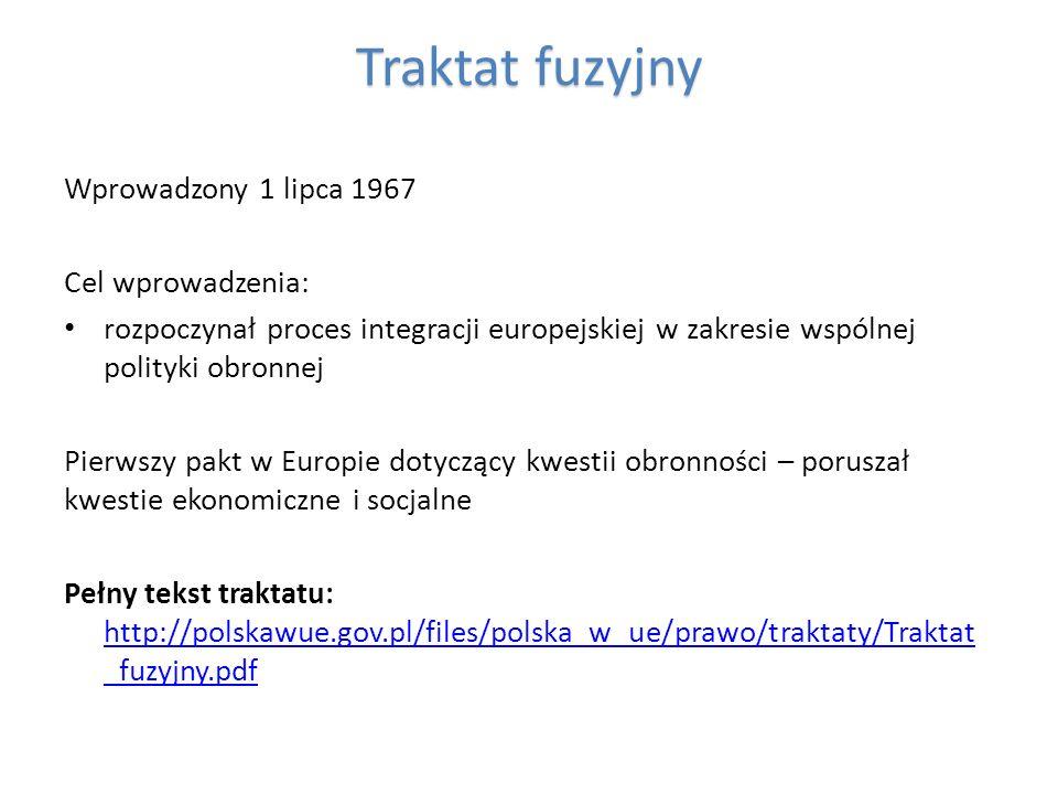 Traktat fuzyjny Wprowadzony 1 lipca 1967 Cel wprowadzenia: