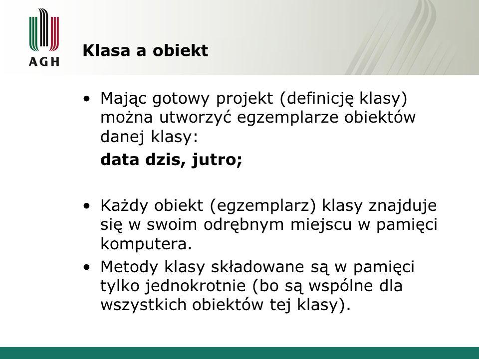 Klasa a obiekt Mając gotowy projekt (definicję klasy) można utworzyć egzemplarze obiektów danej klasy: