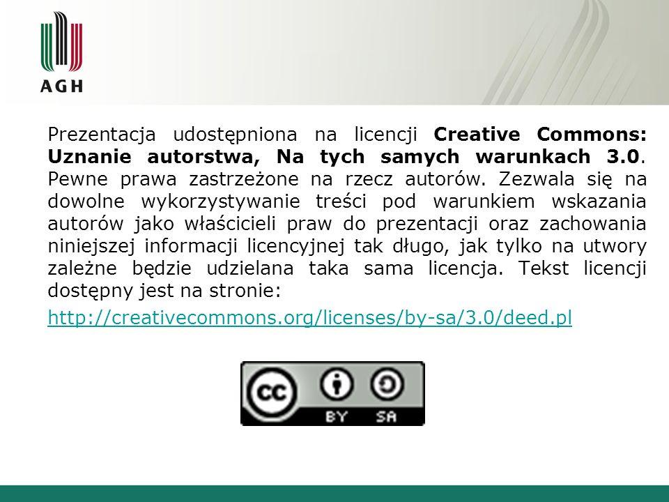 Prezentacja udostępniona na licencji Creative Commons: Uznanie autorstwa, Na tych samych warunkach 3.0.