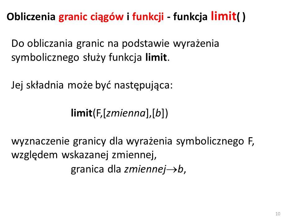 Obliczenia granic ciągów i funkcji - funkcja limit( )