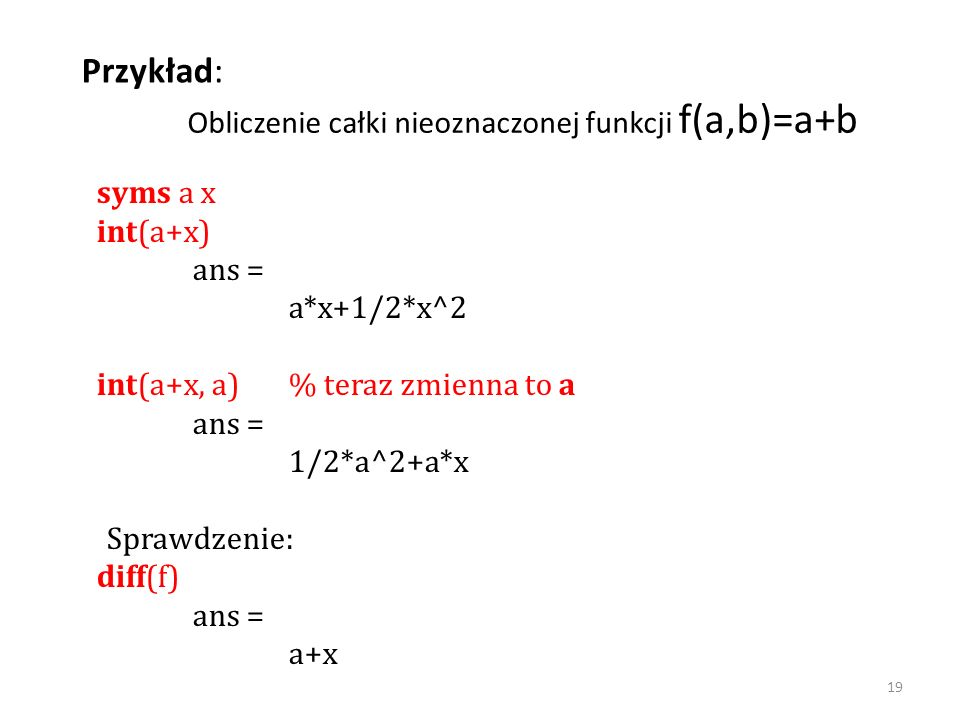 Przykład: Obliczenie całki nieoznaczonej funkcji f(a,b)=a+b syms a x