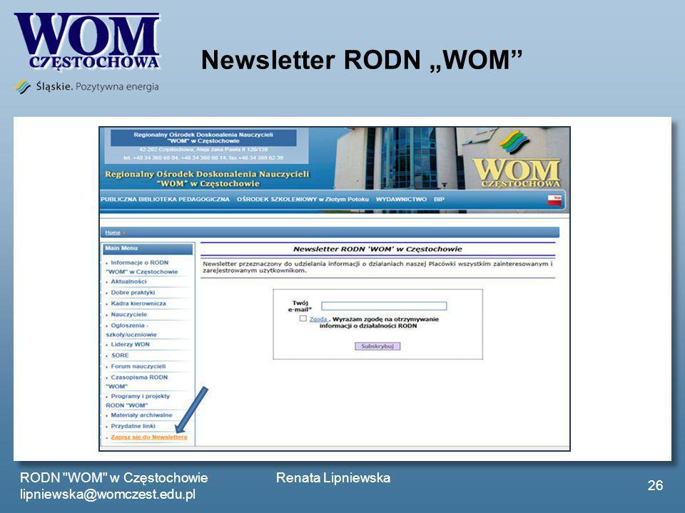"""Newsletter RODN """"WOM RODN WOM w Częstochowie Renata Lipniewska lipniewska@womczest.edu.pl."""