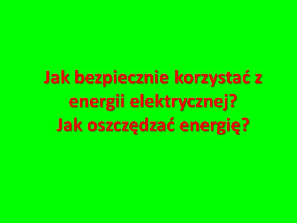 Jak bezpiecznie korzystać z energii elektrycznej