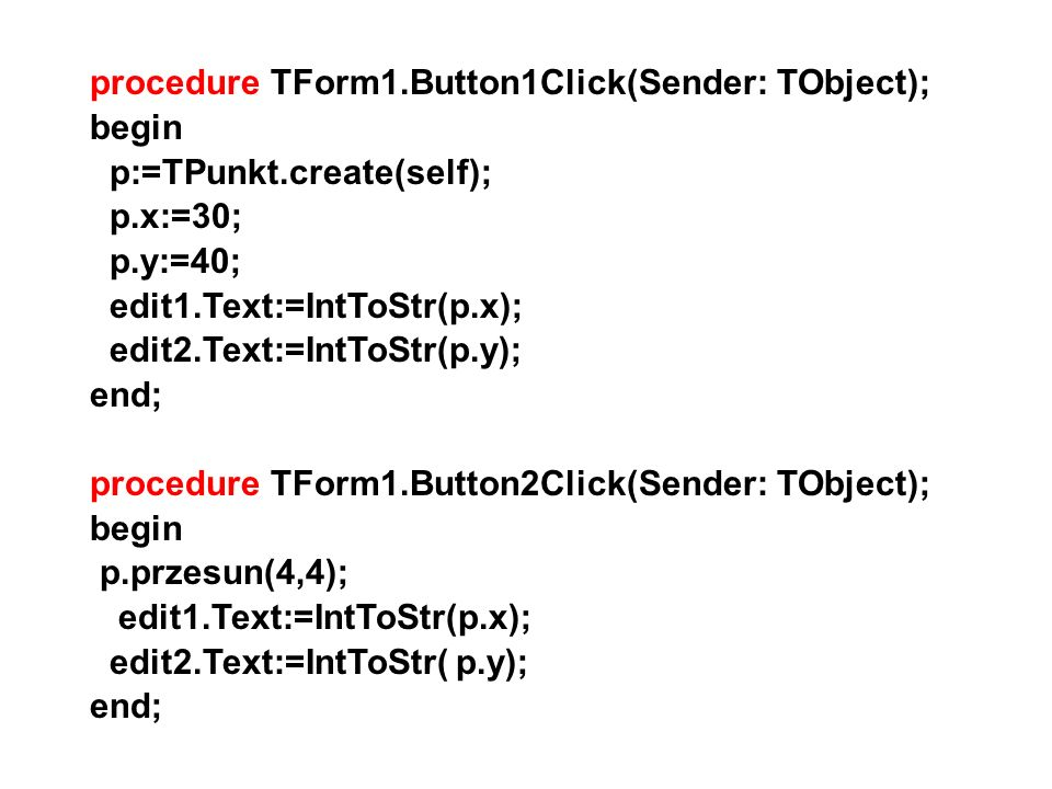 procedure TForm1.Button1Click(Sender: TObject);