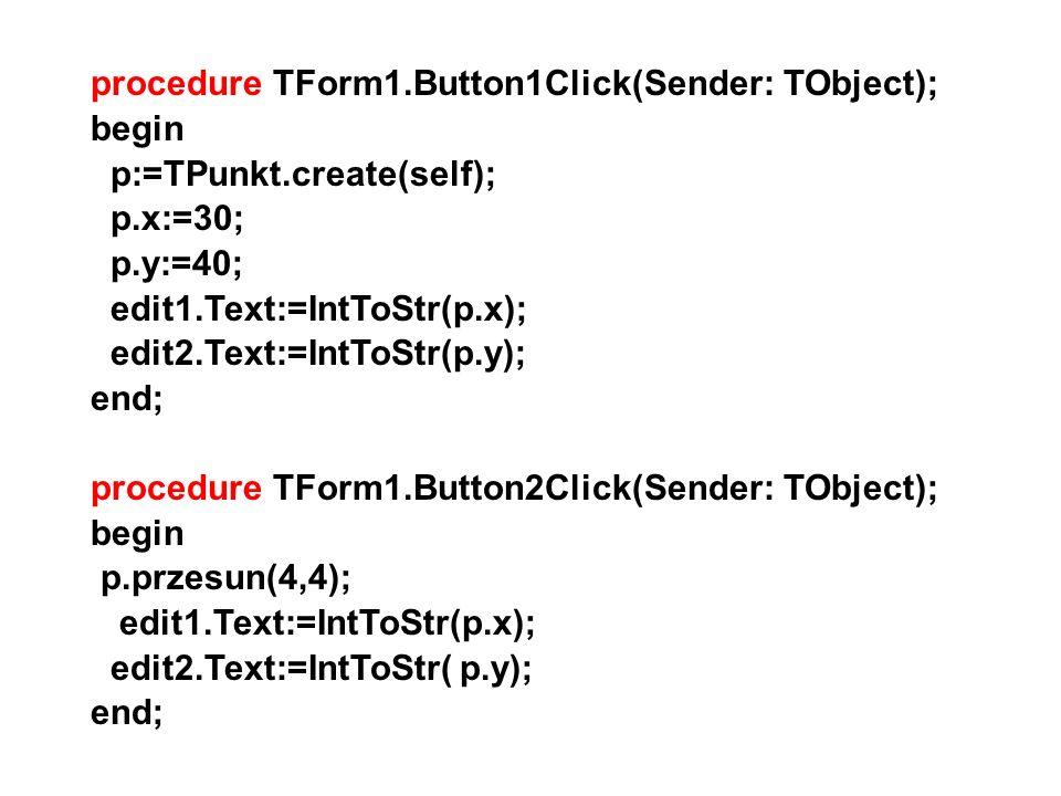 procedure TForm1.Button1Click(Sender: TObject);