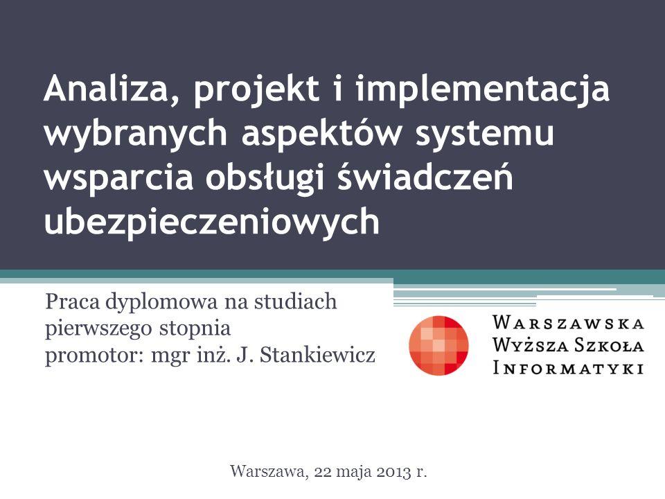 Analiza, projekt i implementacja wybranych aspektów systemu wsparcia obsługi świadczeń ubezpieczeniowych