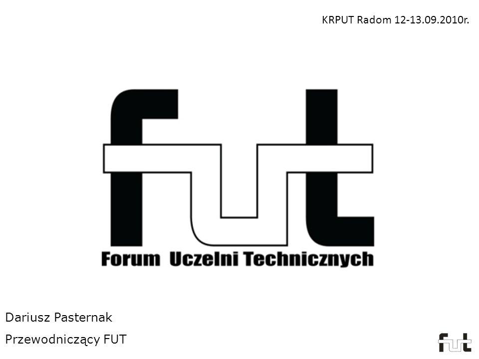 KRPUT Radom 12-13.09.2010r. Dariusz Pasternak Przewodniczący FUT