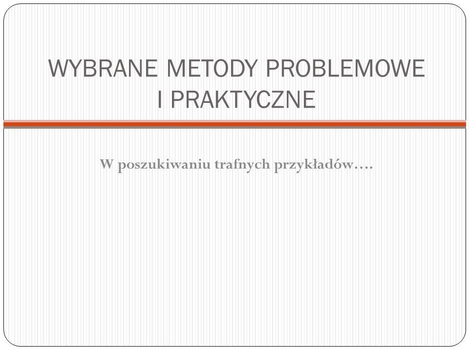WYBRANE METODY PROBLEMOWE I PRAKTYCZNE