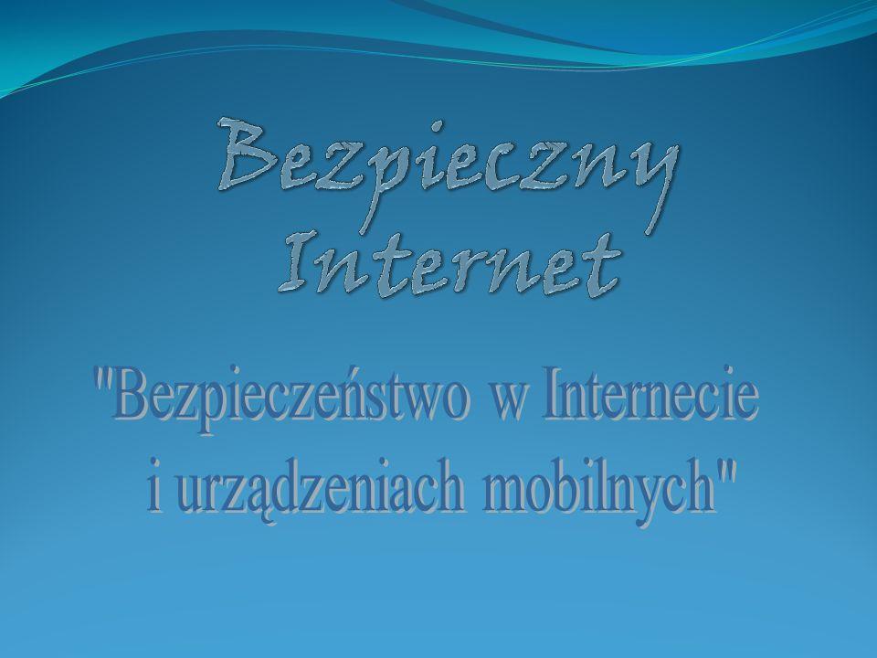 Bezpieczny Internet Bezpieczeństwo w Internecie