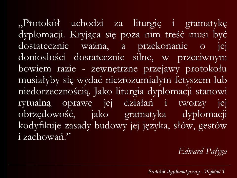 """""""Protokół uchodzi za liturgię i gramatykę dyplomacji"""