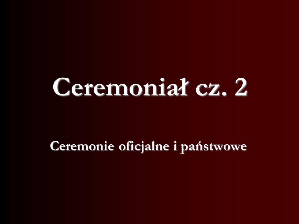Ceremonie oficjalne i państwowe