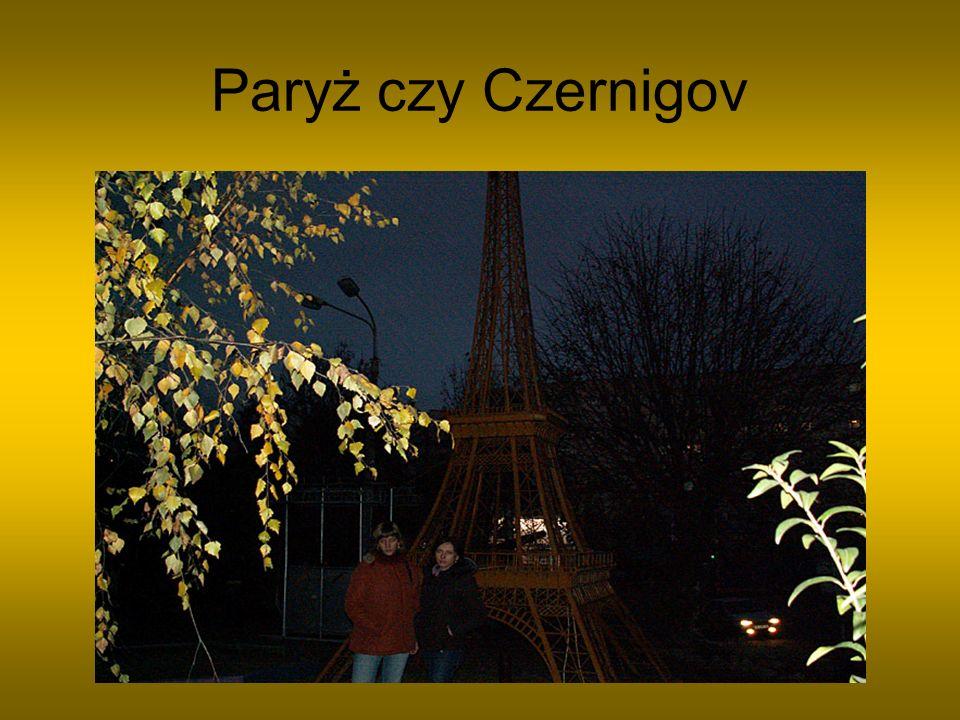 Paryż czy Czernigov