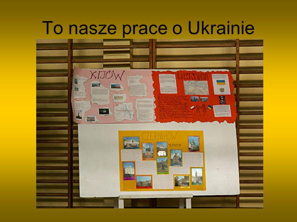To nasze prace o Ukrainie