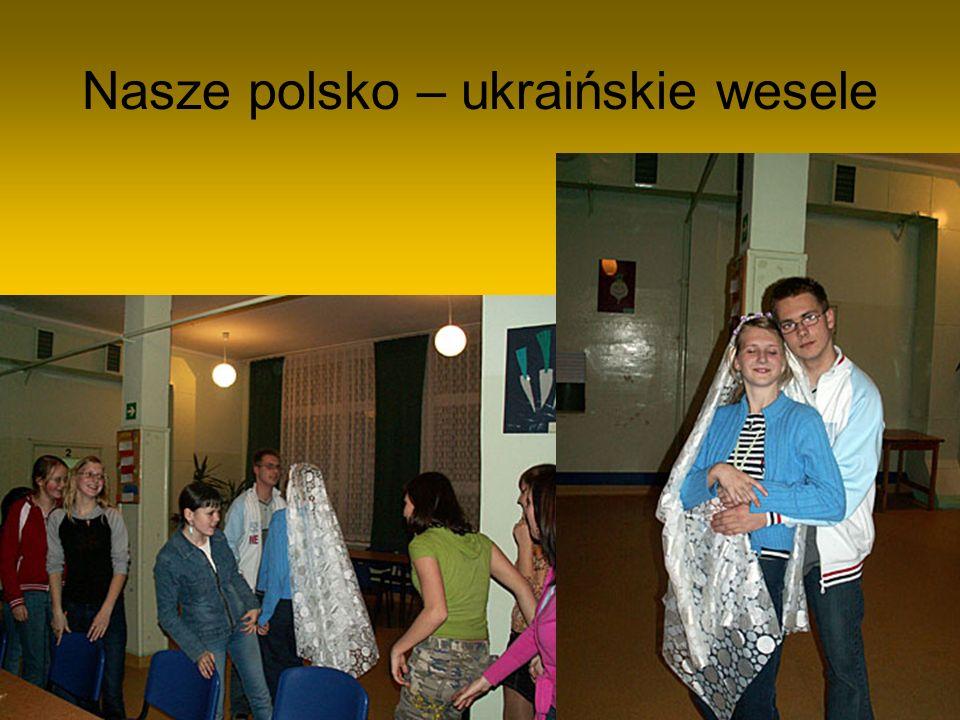 Nasze polsko – ukraińskie wesele