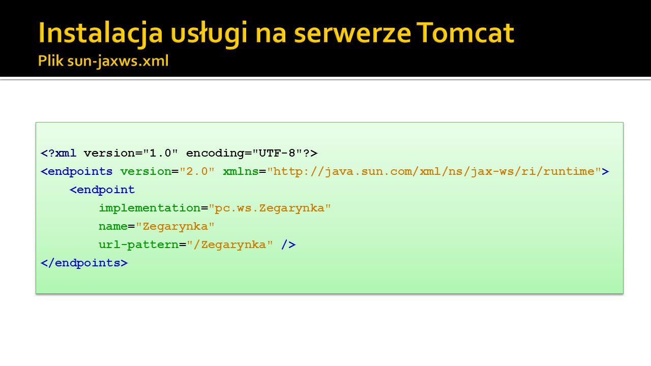 Instalacja usługi na serwerze Tomcat Plik sun-jaxws.xml