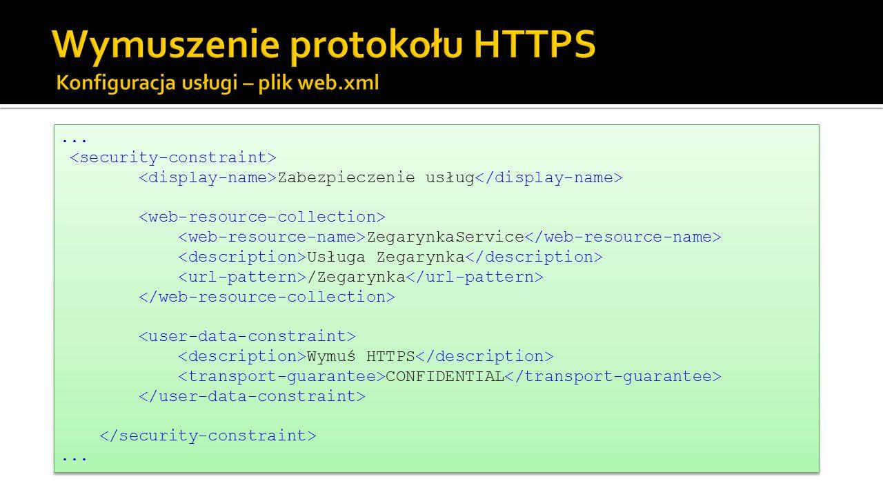 Wymuszenie protokołu HTTPS Konfiguracja usługi – plik web.xml