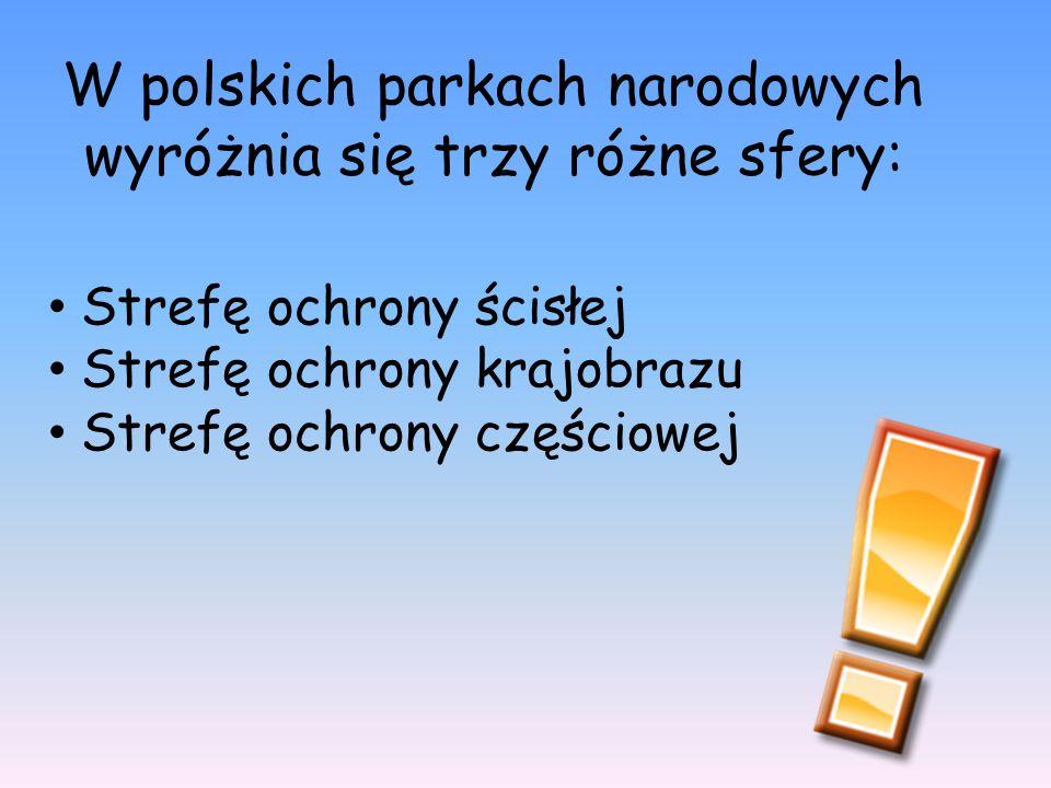 W polskich parkach narodowych wyróżnia się trzy różne sfery:
